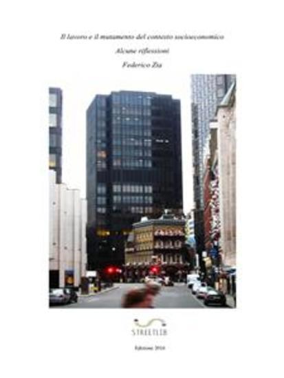 Il lavoro e il mutamento del contesto socioeconomico - Alcune riflessioni - cover