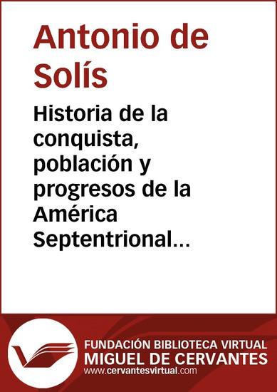 Historia de la conquista población y progresos de la América Septentrional - cover