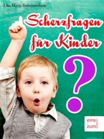 Scherzfragen für Kinder - Lustige Rätsel und starke Witze für Kids [Illustrierte Ausgabe] - cover