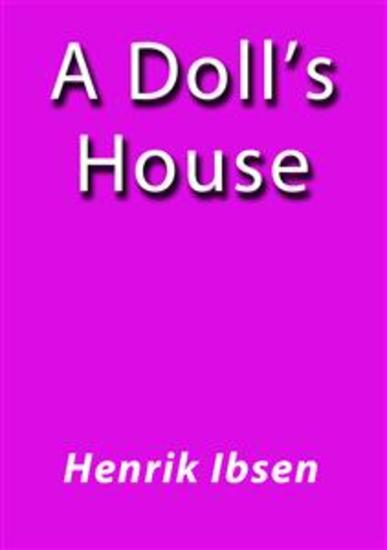 a review of henrik ibsens play a dolls house as a tragedy Great tragedy asks us to care for flawed or even stupid people - pentheus, othello, macbeth - but the glory of a doll's house is that it asks us to care for a small-minded person, in the moment of.