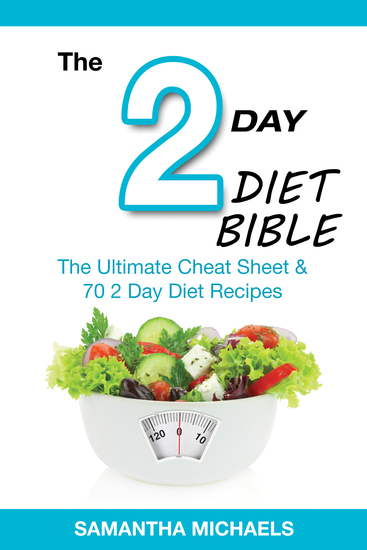 2 Day Diet Bible: The Ultimate Cheat Sheet & 70 2 Day Diet Recipes - cover