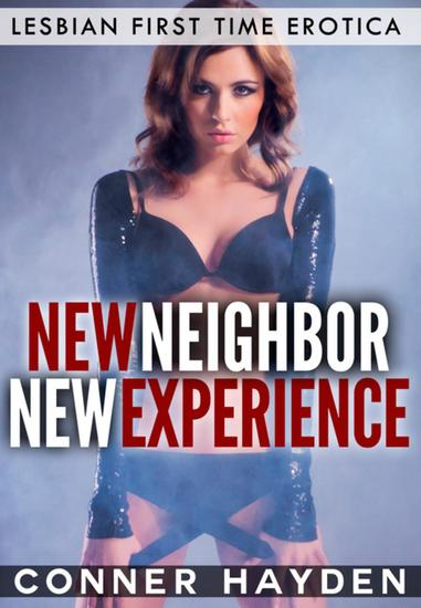 New Neighbor New Experience - Lesbian First Time Erotica - cover