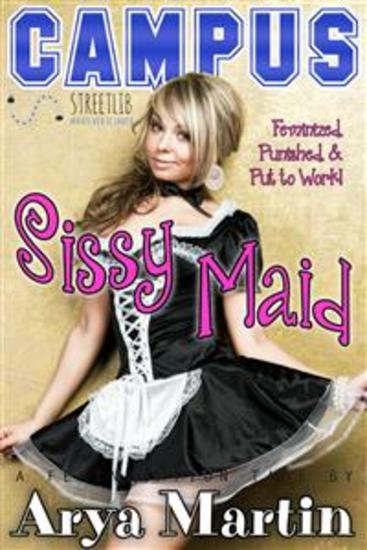 Campus Sissy Maid: Feminized Punished and Put to Work! (A Feminization Tale) - cover