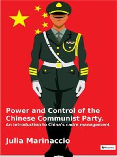 Power and Control of the Chinese Communist Party - An introduction to China's cadre management - cover