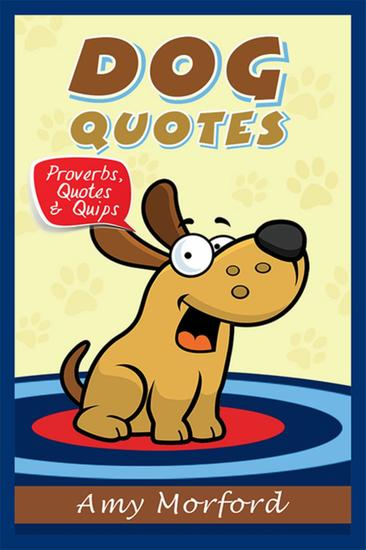 Dog Quotes - Proverbs Quotes & Quips - cover