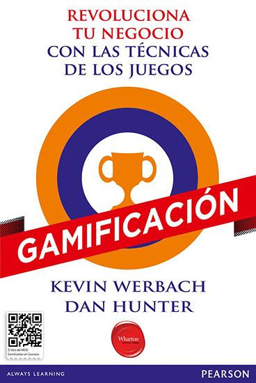 Gamificación - Revoluciona tu negocio con las técnicas de los juegos - cover