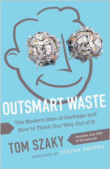 Outsmart Waste - The Modern Idea of Garbage and How to Think Our Way Out of It - cover