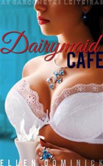 Dairymaid Cafe: As Garçonetes Leiteiras - cover