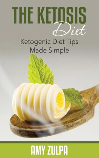 The Ketosis Diet - Ketogenic Diet Tips Made Simple - cover