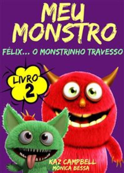 Meu Monstro - Livro 2 - Félix O Monstrinho Travesso - cover