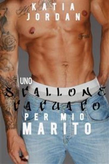Uno Stallone Tatuato Per Mio Marito - cover
