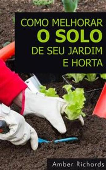 Como Melhorar O Solo De Seu Jardim E Horta - cover