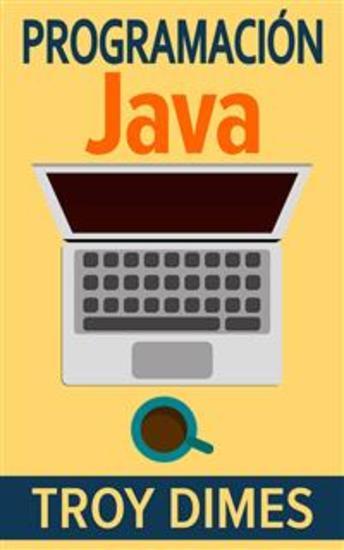 Programación Java - Una Guía Para Principiantes Para Aprender Java Paso A Paso - cover