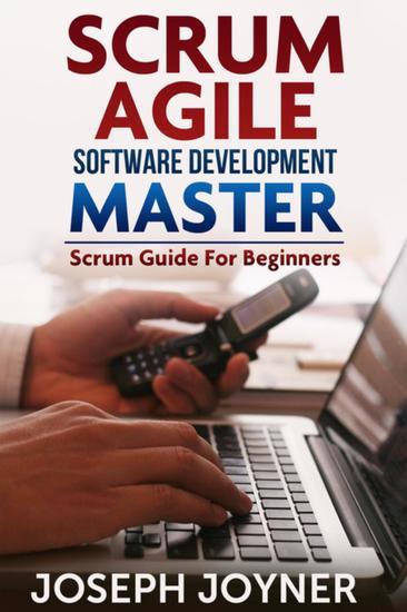Scrum Agile Software Development Master - Scrum Guide For Beginners - cover
