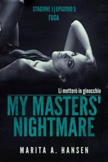 "My Masters' Nightmare Stagione 1 Episodio 5 ""fuga"" - cover"