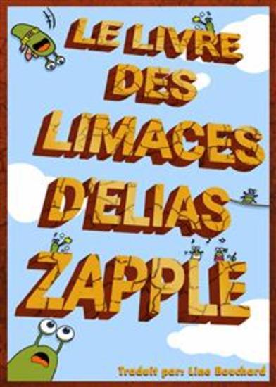 Le Livre Des Limaces D'elias Zapple - cover