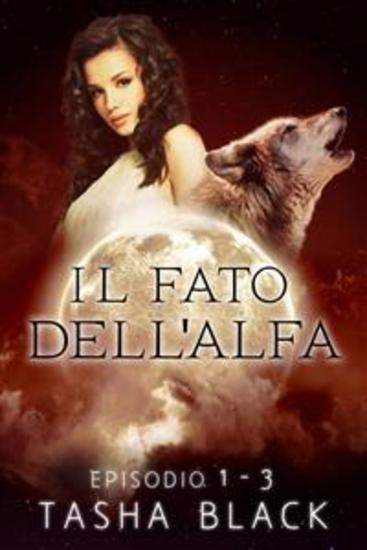 Il Fato Dell'alfa: Il Pacchetto Completo - cover