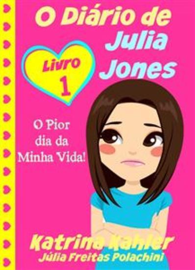 O Diário De Julia Jones - O Pior Dia Da Minha Vida! - cover