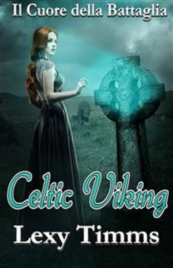 Celtic Viking - Il Cuore Della Battaglia - cover