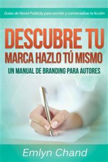 Descubre Tu Marca - Hazlo Tú Mismo: Un Manual De Branding Para Autores - cover