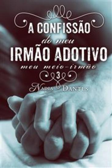 A Confissão Do Meu Irmão Adotivo (Meu Meio-Irmão #3) - cover
