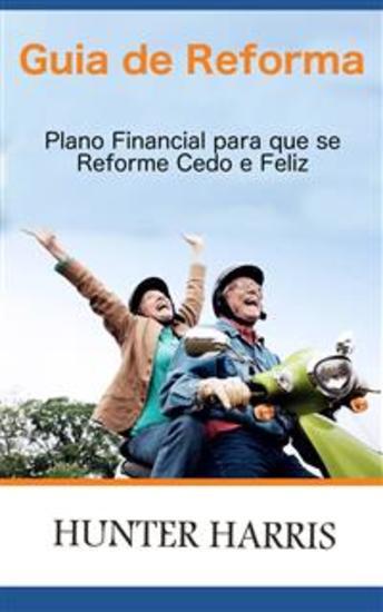 Guia De Reforma - Plano Financial Para Que Se Reforme Cedo E Feliz - cover