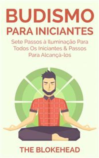 Budismo Para Iniciantes: Sete Passos À Iluminação Para Todos Os Iniciantes & Passos Para Alcançá-Los - cover