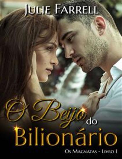 O Beijo Do Bilionário - Os Magnatas 01 - cover