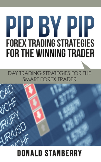 Pip By Pip: Forex Trading Strategies for the Winning Trader - Day Trading Strategies for the Smart Forex Trader - cover