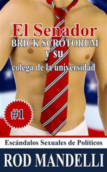 El Senador Brick Scrotorum Y Su Colega De La Universidad - cover