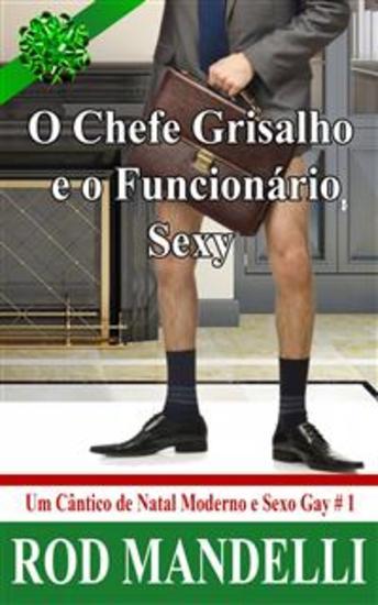 O Chefe Grisalho E O Funcionário Sexy - Um Cântico De Natal Moderno E Sexo Gay # 1 - cover