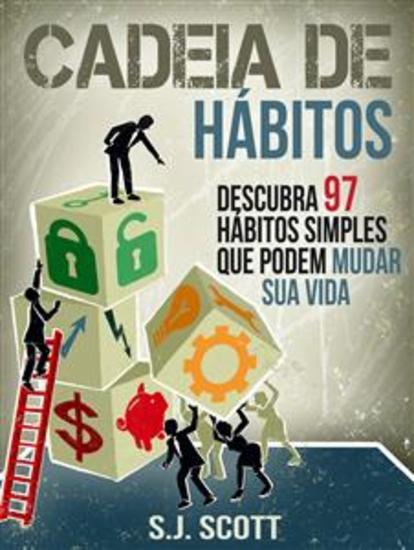 Cadeia De Hábitos: Descubra 97 Hábitos Simples Que Podem Mudar Sua Vida - cover