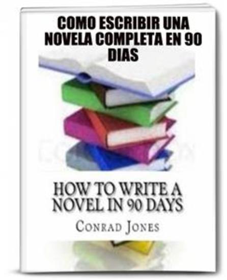 Cómo Escribir Una Novela Completa En 90 Días - cover
