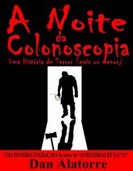 A Noite Da Colonoscopia - Uma História De Terror (Mais Ou Menos) - cover