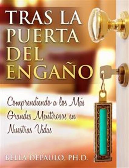 Tras La Puerta Del Engaño: Comprendiendo A Los Más Grandes Mentirosos En Nuestras Vidas - cover