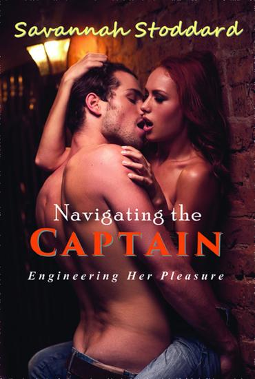 Navigating the Captain - Engineering Her Pleasure - cover