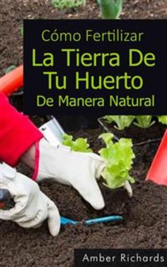 Cómo Fertilizar La Tierra De Tu Huerto De Manera Natural - cover