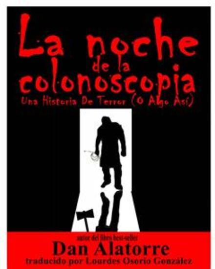 La Noche De La Colonoscopia - Una Historia De Terror (O Algo Así) - cover
