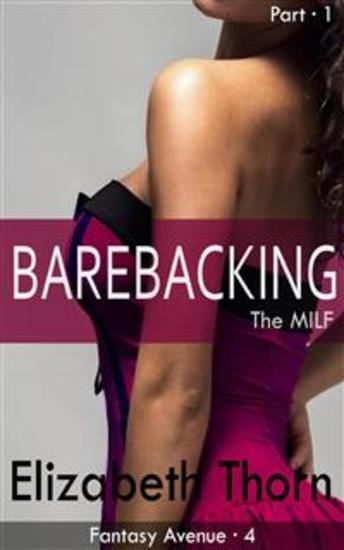 Barebacking The MILF - Part 1 - Book 1 of 'Fantasy Avenue #4' - cover