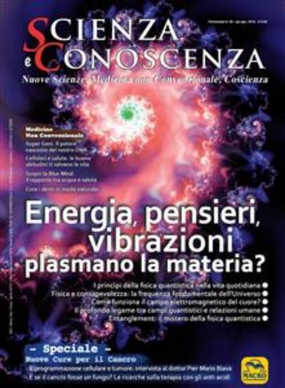 Scienza e Conoscenza - N 56 - Energia pensieri vibrazioni plasmano la materia? - cover