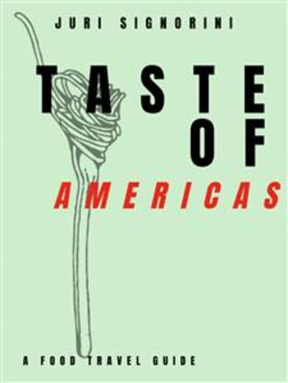 Taste of Americas - A food travel guide - cover