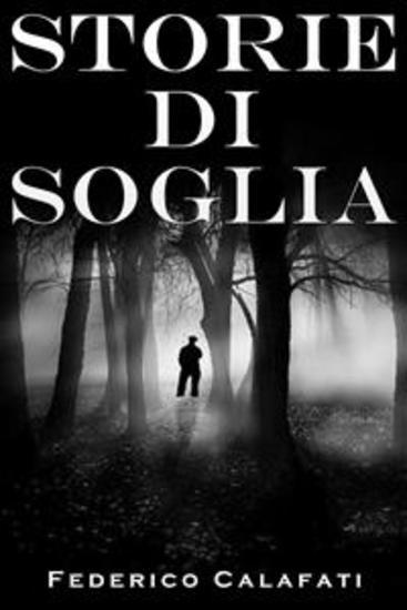 Storie di soglia- fantasy thriller in italiano before beautiful di me abbi cura romance italiano fantasy tra due cuori thriller - cover