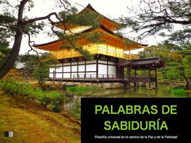 Palabras de Sabiduría : Filosofía universal en el camino de la paz y de la felicidad - cover