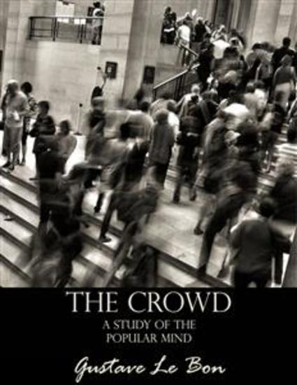 The Crowd: A Study of the Popular Mind - cover