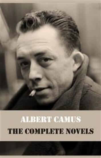 Albert Camus - The Complete Novels [The Stranger The Plague The Fall & A Happy Death] - cover