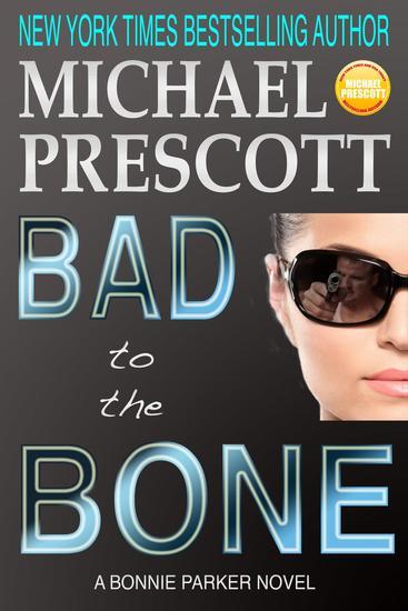Bad to the Bone - Bonnie Parker PI #3 - cover