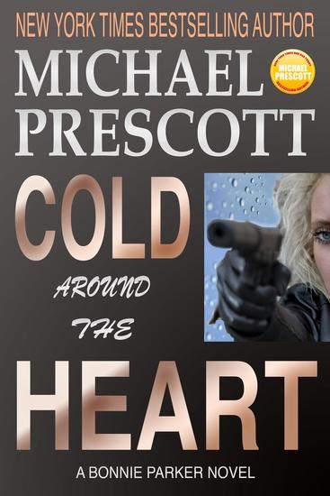 Cold Around the Heart - Bonnie Parker PI #1 - cover