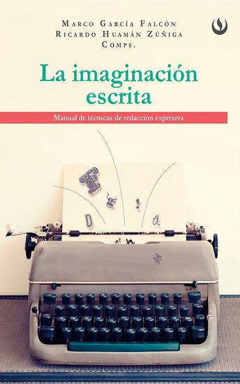 La Imaginación Escrita - Manual de técnicas de redacción expresiva - cover