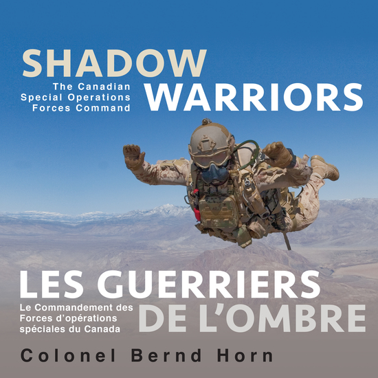 Shadow Warriors Les Guerriers de l'Ombre - The Canadian Special Operations Forces Command Le Commandement des Forces d'Opérations Spéciales du Canada - cover