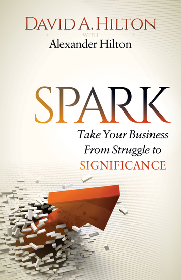 Spark - Take Your Business From Struggle to Significance - cover